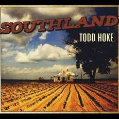 Todd Hoke - Southland album download