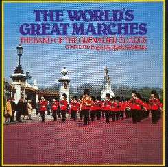 Band of the Grenadier Guards - The World's Great Marches album download