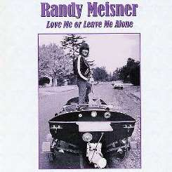 Randy Meisner - Love Me or Leave Me Alone album download