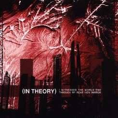 In Theory - I Witnessed the World End Through My Rear View Mirror album download
