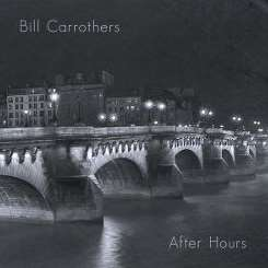 Bill Carrothers - After Hours