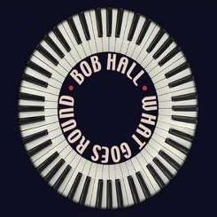 Bob Hall - What Goes Round album download