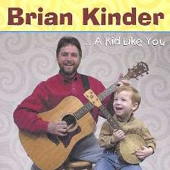 Brian Kinder - A Kid Like You album download